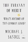 Cover-Bild zu The Tyranny of Merit: What's Become of the Common Good? von Sandel, Michael J.