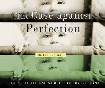 Cover-Bild zu The Case Against Perfection von Sandel, Michael J.