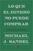 Cover-Bild zu Lo que el dinero no puede comprar / What Money Can't Buy von Sandel, Michael J.