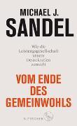 Cover-Bild zu Vom Ende des Gemeinwohls von Sandel, Michael J.