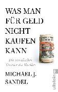 Cover-Bild zu Was man für Geld nicht kaufen kann (eBook) von Sandel, Michael J.