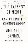 Cover-Bild zu The Tyranny of Merit: Can We Find the Common Good? von Sandel, Michael J.
