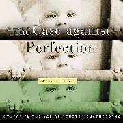 Cover-Bild zu The Case Against Perfection (Unabridged) (Audio Download) von Sandel, Michael J.