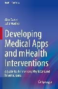 Cover-Bild zu Developing Medical Apps and mHealth Interventions (eBook) von Davies, Alan