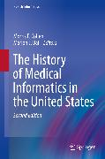 Cover-Bild zu The History of Medical Informatics in the United States (eBook) von Ball, Marion J. (Hrsg.)
