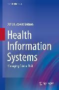 Cover-Bild zu Health Information Systems (eBook) von Stavert-Dobson, Adrian