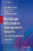 Cover-Bild zu Healthcare Information Management Systems (eBook) von Weaver, Charlotte A. (Hrsg.)