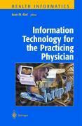 Cover-Bild zu Information Technology for the Practicing Physician von Kiel, Joan M. (Hrsg.)