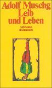 Cover-Bild zu Leib und Leben von Muschg, Adolf