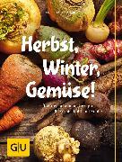 Cover-Bild zu Herbst, Winter, Gemüse! (eBook) von Schinharl, Cornelia