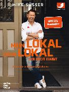 Cover-Bild zu Mein Lokal, dein Lokal - der Profi kommt (eBook) von Süsser, Mike
