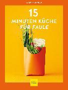 Cover-Bild zu 15-Minuten-Küche für Faule (eBook) von Kintrup, Martin
