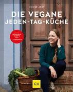 Cover-Bild zu Die vegane Jeden-Tag-Küche von Just, Nicole