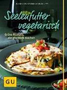 Cover-Bild zu Seelenfutter vegetarisch von Bodensteiner, Susanne