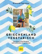 Cover-Bild zu Griechenland vegetarisch von Patrikiou, Elissavet