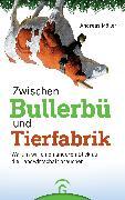 Cover-Bild zu Zwischen Bullerbü und Tierfabrik (eBook) von Möller, Andreas