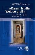 Cover-Bild zu »Darum ist die Welt so groß« (eBook) von Pirholt, Mattias (Hrsg.)