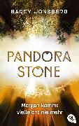 Cover-Bild zu Pandora Stone - Morgen kommt vielleicht nie mehr (eBook) von Jonsberg, Barry