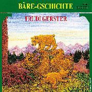 Cover-Bild zu Bäre-Gschichte von Gerster, Trudi (Gelesen)