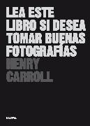 Cover-Bild zu Lea este libro si desea tomar buenas fotografías (eBook) von Carroll, Henry