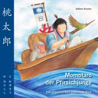 Cover-Bild zu Momotaro der Pfirsichjunge - Ein japanisches Volksmärchen von Funatsu, Keiko