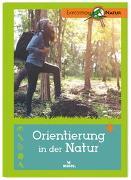 Cover-Bild zu Orientierung in der Natur von Gorgas, Martina