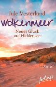 Cover-Bild zu Wolkenmeer - Neues Glück auf Hiddensee von Vesterlund, Jule
