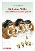 Cover-Bild zu Die kleinen Wilden und das Oberste Mammutgericht von Niebisch, Jackie