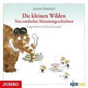 Cover-Bild zu Die kleinen Wilden. Neu entdeckte Mammutgeschichten von Niebisch, Jackie