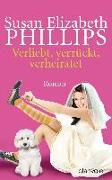 Cover-Bild zu Phillips, Susan Elizabeth: Verliebt, verrückt, verheiratet