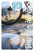 Cover-Bild zu Découverte Suisse - Rando à vélo von Hallwag Kümmerly+Frey AG (Hrsg.)