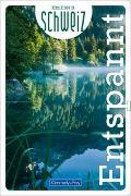 Cover-Bild zu Entspannt Erlebnis Schweiz von Hallwag Kümmerly+Frey AG (Hrsg.)