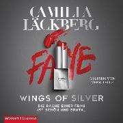 Cover-Bild zu Wings of Silver. Die Rache einer Frau ist schön und brutal (Audio Download) von Läckberg, Camilla