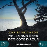 Cover-Bild zu Vollmond über der Cote d'Azur - Kommissar Duval 7 (Audio Download) von Cazon, Christine