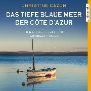 Cover-Bild zu Das tiefe blaue Meer der Côte d'Azur (Audio Download) von Cazon, Christine