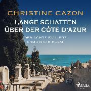 Cover-Bild zu Lange Schatten über der Côte d'Azur. Der achte Fall fur Kommissar Duval (Audio Download) von Cazon, Christine