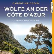 Cover-Bild zu Wölfe an der Côte d'Azur (Audio Download) von Cazon, Christine