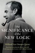 Cover-Bild zu Significance of the New Logic (eBook) von Quine, Willard van Orman