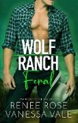 Cover-Bild zu Feral (Wolf Ranch, #3) (eBook) von Rose, Renee