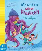 Cover-Bild zu Wir sind die wilden Rabauken! (eBook) von Hellstern, Jan