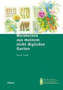 Cover-Bild zu Weisheiten aus meinem nicht digitalen Garten von Ewald, Klaus C.