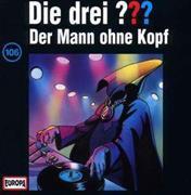 Cover-Bild zu Die Drei ??? 106. Der Mann ohne Kopf