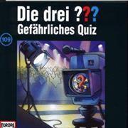 Cover-Bild zu Die Drei ??? 109. Gefährliches Quiz