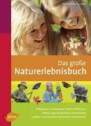 Cover-Bild zu Das grosse Naturerlebnisbuch von Hecker, Frank
