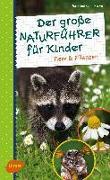 Cover-Bild zu Der große Naturführer für Kinder (eBook) von Hecker, Frank und Katrin