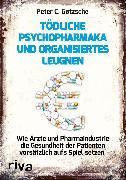Cover-Bild zu Tödliche Psychopharmaka und organisiertes Leugnen (eBook) von Gøtzsche, Peter C.