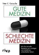 Cover-Bild zu Gute Medizin, schlechte Medizin von Gøtzsche, Peter C.
