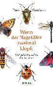 Cover-Bild zu Wenn der Nagekäfer zweimal klopft (eBook) von Goulson, Dave