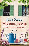 Cover-Bild zu Madame Josette oder ein Dorf trumpft auf von Stagg, Julia