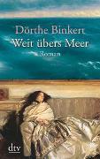 Cover-Bild zu Weit übers Meer von Binkert, Dörthe